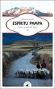 Espiritu pampa. Sur les chemins des Andes - Sébastien Jallade